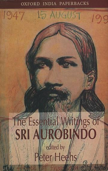 The Essential Writings of Sri Aurobindo