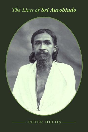 The Lives of Sri Aurobindo ISBN 978-0231140980